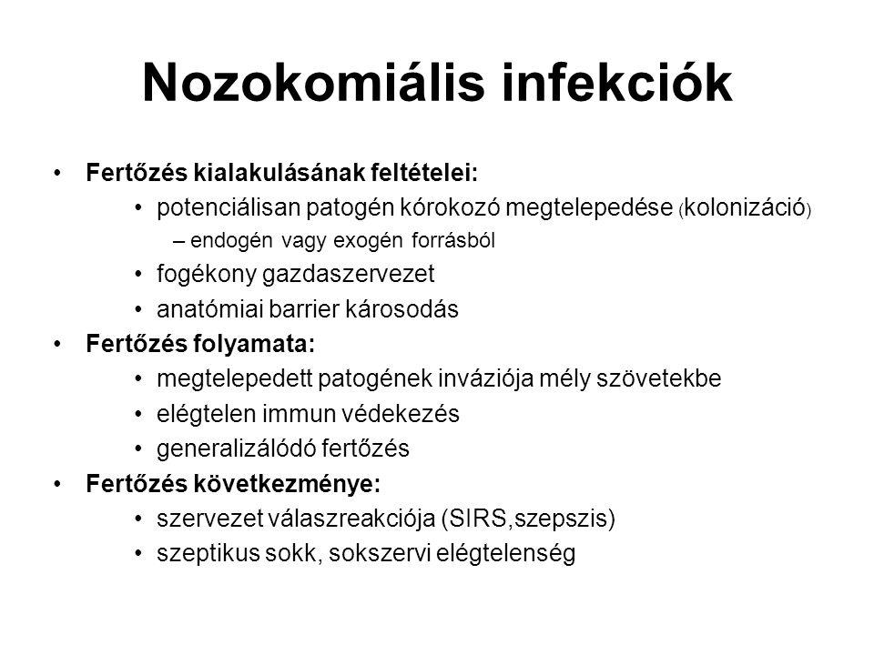 Nozokomiális infekciók  Rizikófaktorok: –Általános: a felvétel okául szolgáló alapbetegség és chr.