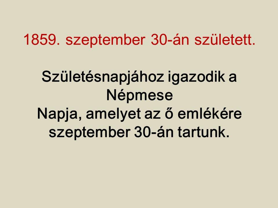 1859.szeptember 30-án született.
