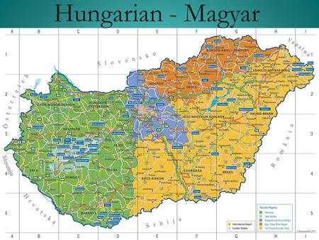Hungarian - Magyar Add a picture of the country you are travelling to with some of the cities labeled so you will know where different cities are located.
