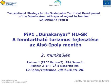 "Transnational Strategy for the Sustainable Territorial Development of the Danube Area with special regard to Tourism DATOURWAY Project PiP1 ""Dunakanyar"""