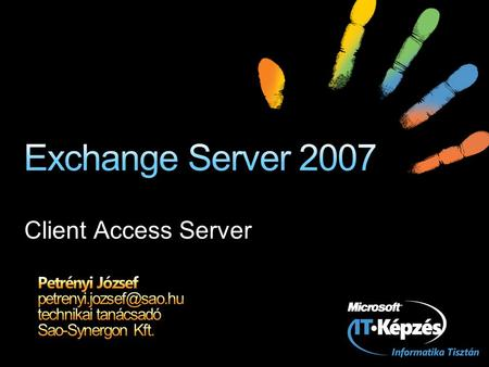 Client Access Server. Autodiscovery service Availability service (EWS) Offline Address Book (OAB) service Activesync service Outlook Web Access Public.