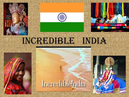 INCREDIBLE INDIA.