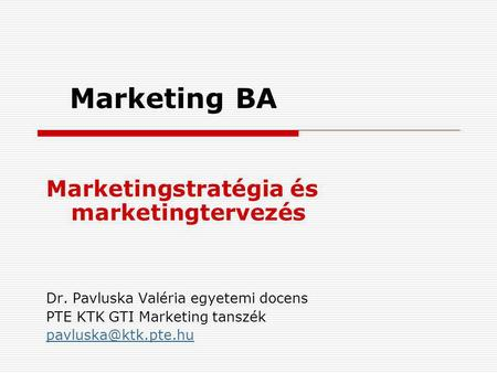 Marketing BA Marketingstratégia és marketingtervezés