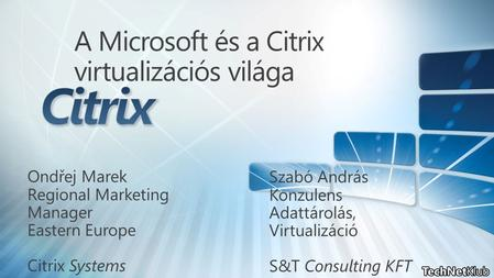 21 Years of Partnership and Innovation 1989 Citrix Systems founded 2010 Citrix signed licensing agreement with Microsoft for NT Server Introduced Independent.