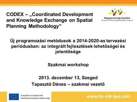 "CODEX – ""Coordinated Development and Knowledge Exchange on Spatial Planning Methodology"" Új programozási metódusok a 2014-2020-as tervezési periódusban:"