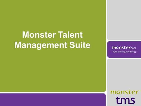 Monster Talent Management Suite. Július 10: Egy álom vált valóra! #1 Job board /career site.