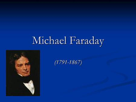 Michael Faraday (1791-1867).