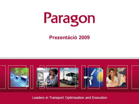 Leaders in Transport Optimisation and Execution Prezentáció 2009.