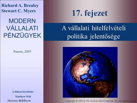 A vállalati hitelfelvételi politika jelentősége 17. fejezet McGraw Hill/Irwin Copyright © 2003 by The McGraw-Hill Companies, Inc. All rights reserved Richard.