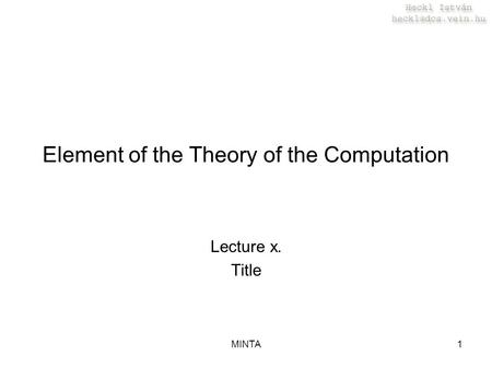 MINTA1 Element of the Theory of the Computation Lecture x. Title.