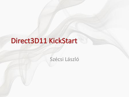 Szécsi László. June 2010 DirectX SDK Visual Studio 2010.