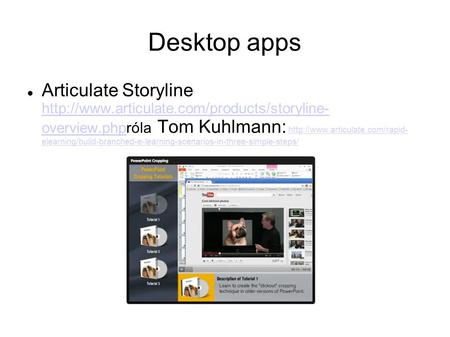 Desktop apps Articulate Storyline  overview.phpróla Tom Kuhlmann:  elearning/build-branched-e-learning-scenarios-in-three-simple-steps/