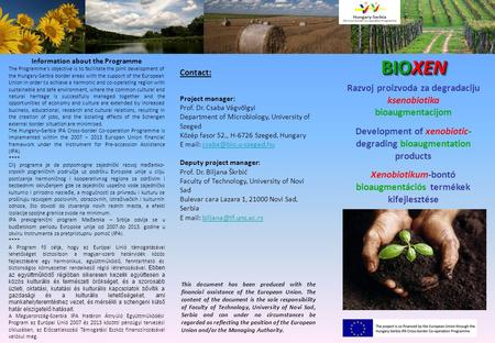 BIOXEN Information about the Programme The Programme's objective is to facilitate the joint development of the Hungary-Serbia border areas with the support.