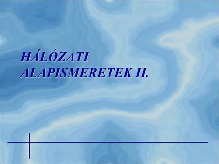 HÁLÓZATI ALAPISMERETEK II.. 2  REPEATER  HUB - SWITCH  BRIDGE  ROUTER  GATEWAY  PROXY AZ INTERNETWORKING ELEMEI.