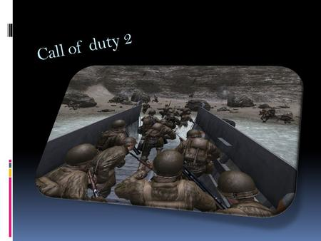 Call of duty 2.