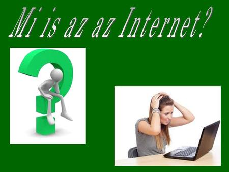 Mi is az az Internet?.