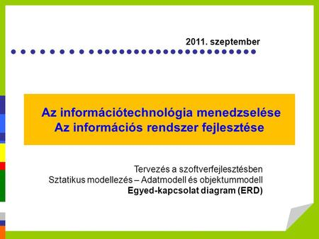 2011. szeptember Az információtechnológia menedzselése Az információs rendszer fejlesztése Image of the slide: www2.raritanval.edu/departments/busadmin/.../Ch07-IntrotoBusiness.ppt.