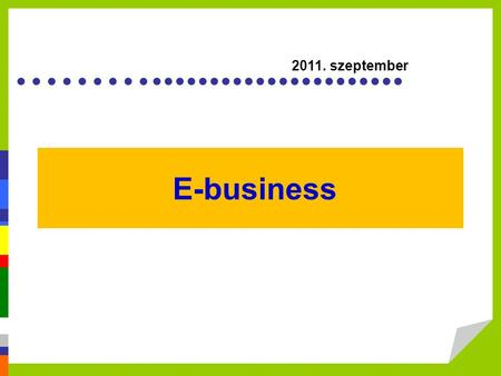 ………...................... E-business 2011. szeptember.