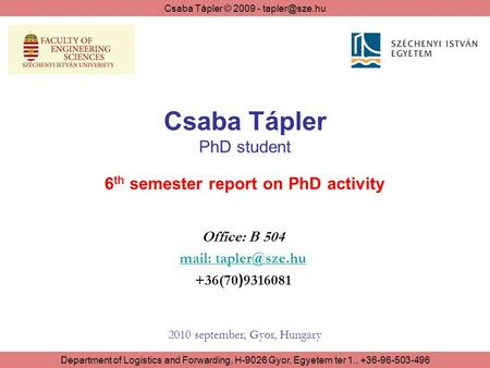 Csaba Tápler PhD student 6th semester report on PhD activity
