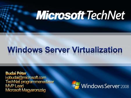 Alapkoncepciók Mi az a virtualizáció? Mire jó? A virtualizáció típusai Szervervirtualizáció Virtual Server 2005 R2 és R2 SP1 Windows Server Virtualization.