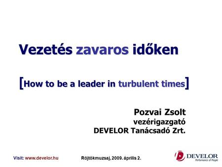 Vezetés zavaros időken [How to be a leader in turbulent times]