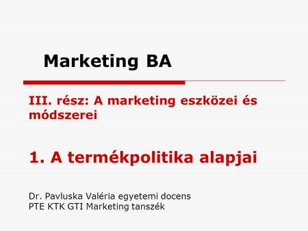 Marketing BA 1. A termékpolitika alapjai