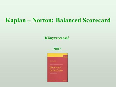 Kaplan – Norton: Balanced Scorecard