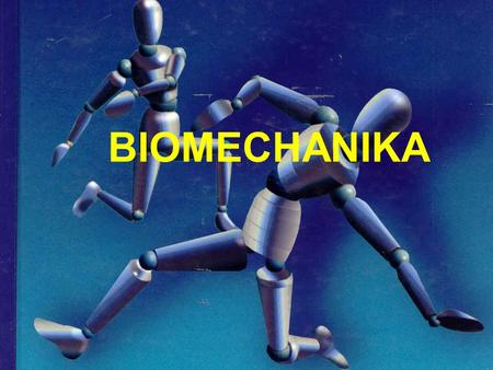 BIOMECHANIKA.