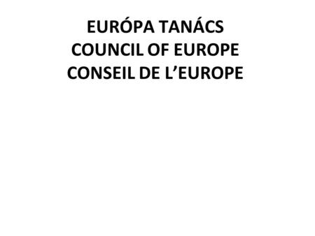 EURÓPA TANÁCS COUNCIL OF EUROPE CONSEIL DE L'EUROPE.