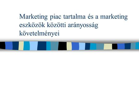 A marketing piac tartalma