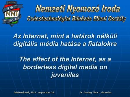 Az Internet, mint a határok nélküli digitális média hatása a fiatalokra The effect of the Internet, as a borderless digital media on juveniles Balatonalmádi,