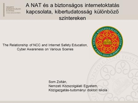 The Relationship of NCC and Internet Safety Education, Cyber Awareness on Various Scenes A NAT és a biztonságos internetoktatás kapcsolata, kibertudatosság.