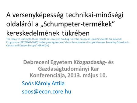 "A versenyképesség technikai-minőségi oldaláról a ""Schumpeter-termékek"" kereskedelmének tükrében The research leading to these results has received funding."