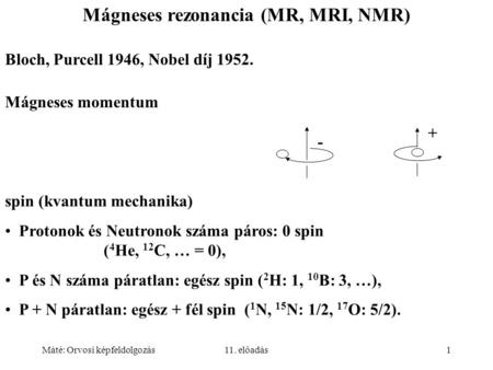 Mágneses rezonancia (MR, MRI, NMR)
