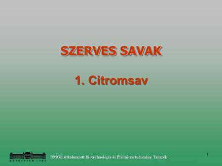 SZERVES SAVAK 1. Citromsav