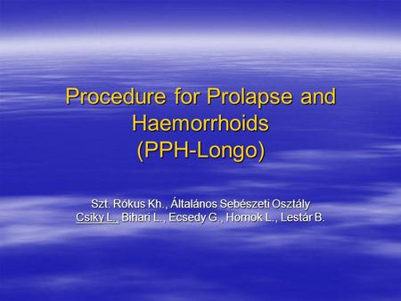 Procedure for Prolapse and Haemorrhoids (PPH-Longo)
