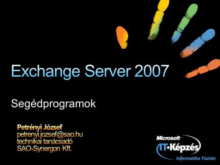 Segédprogramok. Configuration Management Tools Disaster Recovery Tools Mail Flow Tools Performance Tools.