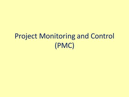Project Monitoring and Control (PMC)