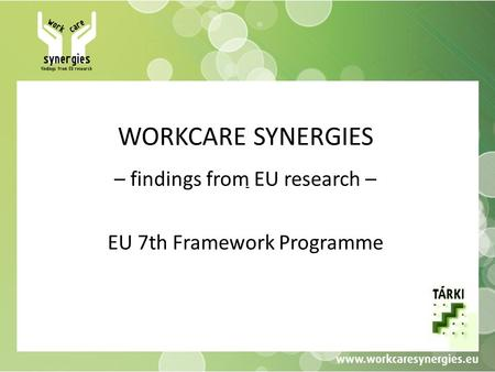 WORKCARE SYNERGIES – findings from EU research – EU 7th Framework Programme -