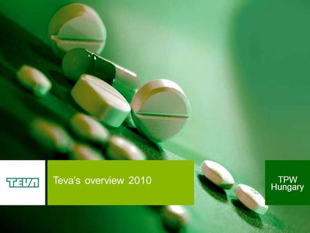 Teva's overview 2010 TPW Hungary. Established at 1901 in Jerusalem by 3 young pharmacists…