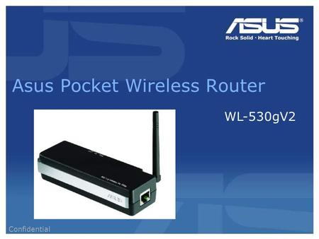 Confidential Asus Pocket Wireless Router WL-530gV2.