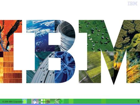 © 2009 IBM Corporation Information Management software | Enterprise Content Management 1.