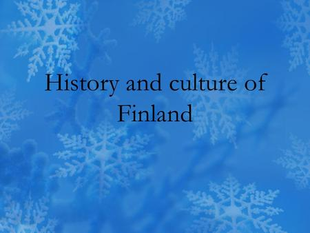 History and culture of Finland. History Sweden lost it's position as a great power in the 18th century and the pressure of Russia increased.