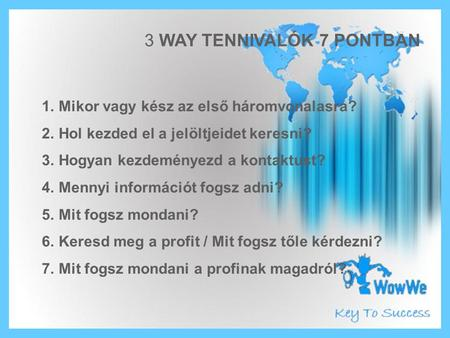 3 WAY TENNIVALÓK 7 PONTBAN