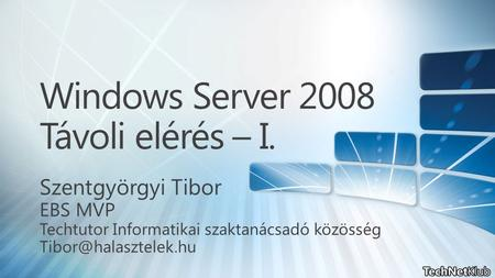 Windows Server 2008 Távoli elérés – I.