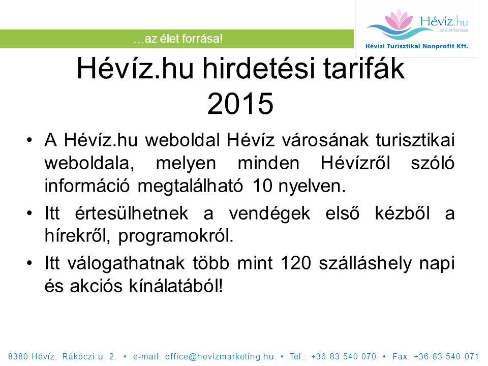 …az élet forrása.Hévíz.hu hirdetési tarifák 2015 Miért érdemes nálunk hirdetni.