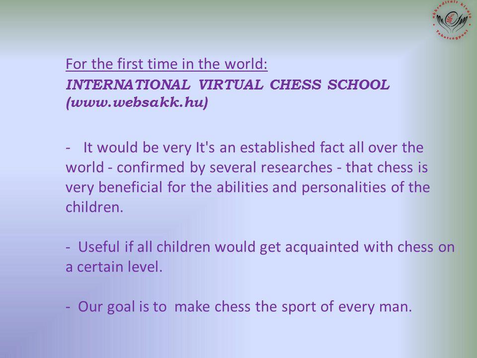 Programunk:  A sakkoktatás képesség- és személyiségfejleszt ő hatásának maximális kihasználása  A versenysakk részére biztosítani a megfelel ő utánpótlást  Növelni a sakk népszer ű ségét, segíteni a tömegsporttá válását  Tehetségek felismerése és segítése  Hátrányos helyzet ű gyermekek részére biztosítani az esélyegyenl ő séget