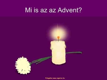 Mi is az az Advent?.