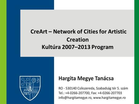 CreArt – Network of Cities for Artistic Creation Kultúra 2007–2013 Program.