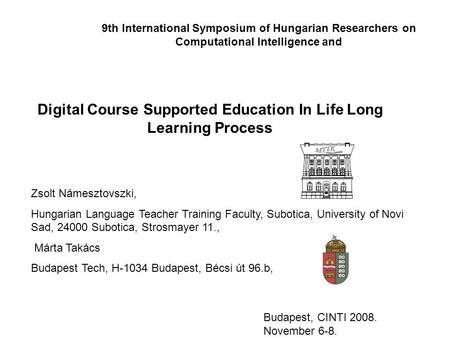 Zsolt Námesztovszki, Hungarian Language Teacher Training Faculty, Subotica, University of Novi Sad, 24000 Subotica, Strosmayer 11., Márta Takács Budapest.